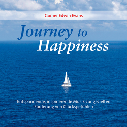 Journey To Happiness von Evans,  Gomer Edwin