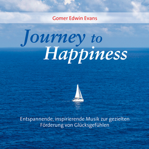 Journey To Happiness von Evans,  Gomer Edwin