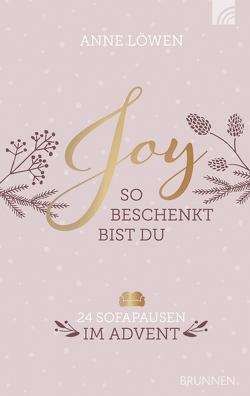 JOY – So beschenkt bist du von Löwen,  Anne