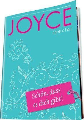 """JOYCE special """"Schön, dass es dich gibt"""""""