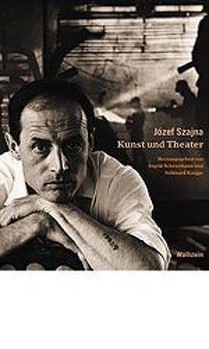 Józef Szajna – Kunst und Theater von Knigge,  Volkhard, Scheurmann,  Ingrid