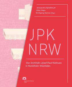 JPK NRW von Apfelbaum,  Alexandra, Baukunstarchiv NRW, Haps,  Silke, Sonne,  Wolfgang