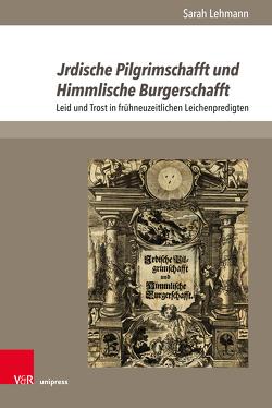 Jrdische Pilgrimschafft und Himmlische Burgerschafft von Lehmann,  Sarah