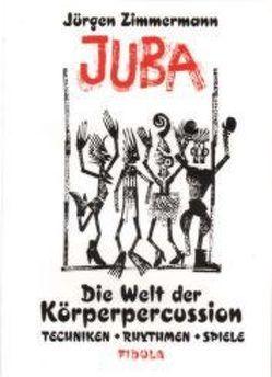 Juba – Die Welt der Körperpercussion von Zimmermann,  Jürgen