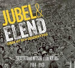 Jubel & Elend. Leben mit dem großen Krieg 1914-1918. von Gulda,  Paul