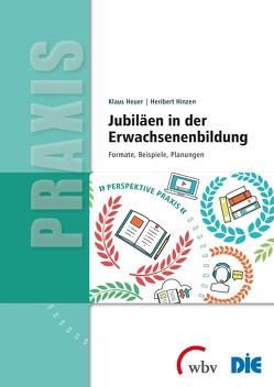 Jubiläen in der Erwachsenenbildung von Heuer,  Klaus, Hinzen,  Heribert