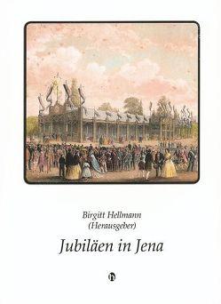 Jubiläen in Jena von Hellmann,  Birgitt