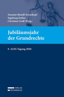Jubiläumsjahr der Grundrechte von Grafl,  Christian, Reindl-Krauskopf,  Susanne, Zerbes,  Ingeborg