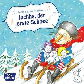 Juchhe, der erste Schnee. Mini-Bilderbuch. von Goossens,  Anja, Gulden,  Elke, Scheer,  Bettina