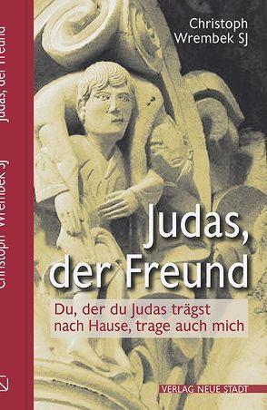 Judas, der Freund von Wrembek,  Christoph