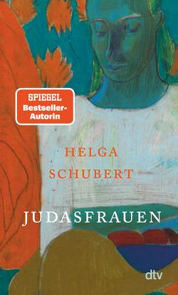 Judasfrauen von Schubert,  Helga