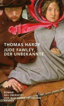 Jude Fawley, der Unbekannte von Hardy,  Thomas, Pechmann,  Alexander