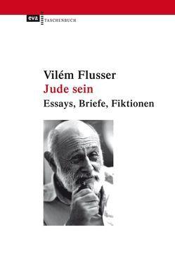 Jude sein von Bollmann,  Stefan, Flusser,  Edith, Flusser,  Vilém