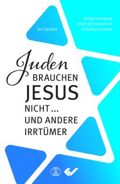 Juden brauchen Jesus nicht … von Snyder,  Avi