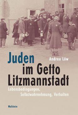 Juden im Getto Litzmannstadt von Löw,  Andrea