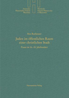 Juden im öffentlichen Raum einer christlichen Stadt von Rexheuser,  Rex