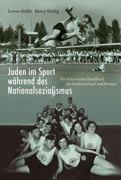 Juden im Sport während des Nationalsozialismus von Peiffer,  Lorenz, Wahlig,  Henry