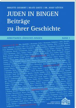 Juden in Bingen – Beiträge zu ihrer Geschichte von Dr. Götten,  Josef, Giesbert,  Brigitte, Goetz,  Beate
