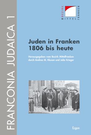 Juden in Franken 1806 bis heute von Kluxen,  Andrea M., Krieger,  Julia