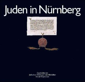Juden in Nürnberg von Hamburger,  Arno, Lehnert,  Herbert, Wiesel,  Elie, Zettl,  Liane