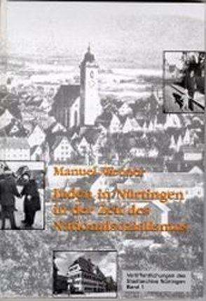 Juden in Nürtingen in der Zeit des Nationalsozialismus von Werner,  Manuel