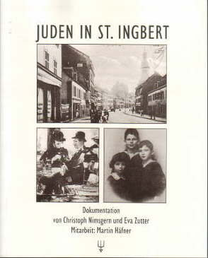 Juden in St. Ingbert von Häfner,  Martin, Nimsgern,  Christoph, Zutter,  Eva