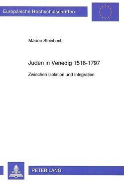 Juden in Venedig 1516-1797 von Steinbach,  Marion
