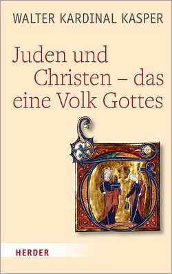 Juden und Christen – das eine Volk Gottes von Kasper,  Walter