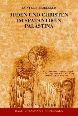 Juden und Christen im spätantiken Palästina von Stemberger,  Günter