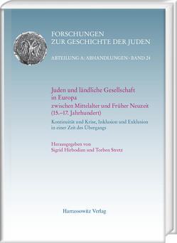 Juden und ländliche Gesellschaft in Europa zwischen Mittelalter und Früher Neuzeit (15.-17. Jahrhundert) von Hirbodian,  Sigrid, Stretz,  Torben