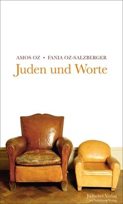 Juden und Worte von Oz,  Amos, Oz-Salzberger,  Fania, Thimme,  Eva-Maria