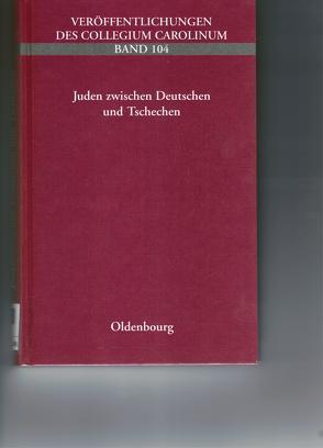 Juden zwischen Deutschen und Tschechen von Koschmal,  Walter, Nekula,  Marek