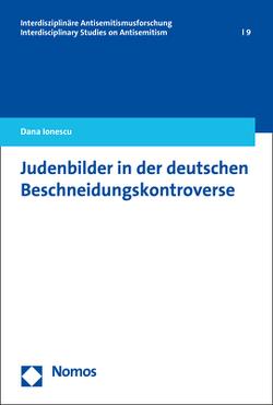 Judenbilder in der deutschen Beschneidungskontroverse von Ionescu,  Dana