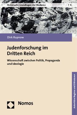 Judenforschung im Dritten Reich von Rupnow,  Dirk