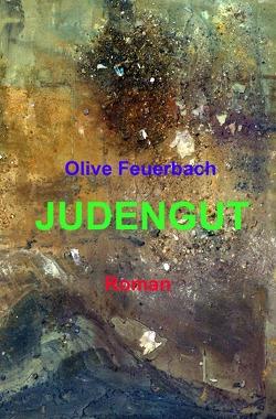 JUDENGUT von Feuerbach,  Olive