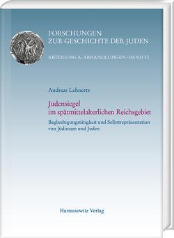 Judensiegel im spätmittelalterlichen Reichsgebiet von Lehnertz,  Andreas