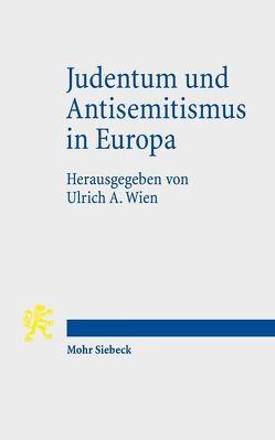 Judentum und Antisemitismus in Europa von Wien, Ulrich A.