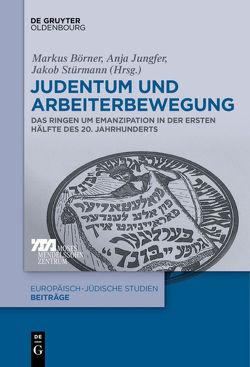 Judentum und Arbeiterbewegung von Börner,  Markus, Jungfer,  Anja, Stürmann,  Jakob