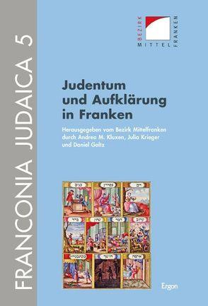 Judentum und Aufklärung in Franken von Goltz,  Daniel, Kluxen,  Andrea M., Krieger,  Julia