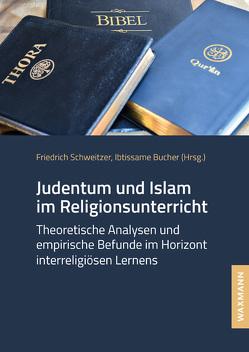 Judentum und Islam im Religionsunterricht von Bucher,  Ibtissame, Schweitzer,  Friedrich