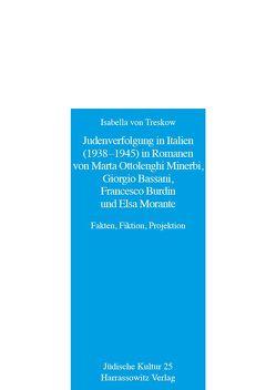 Judenverfolgung in Italien (1938-1945) in Romanen von Marta Ottolenghi Minerbi, Giorgio Bassani, Francesco Burdin und Elsa Morante von Treskow,  Isabella von