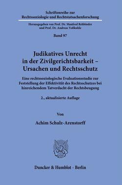 Judikatives Unrecht in der Zivilgerichtsbarkeit – Ursachen und Rechtsschutz. von Schulz-Arenstorff,  Achim