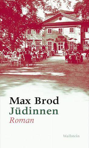 Jüdinnen. Roman von Brod,  Max, Wagnerová,  Alena