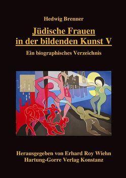 Jüdische Frauen in der bildenden Kunst V von Brenner,  Hedwig, Wiehn,  Erhard Roy