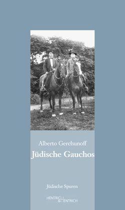 Jüdische Gauchos von Borges,  Jorge Luis, Degenkolbe,  Stefan, Feierstein,  Liliana R, Gerchunoff,  Alberto