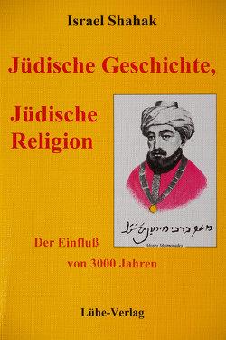 Jüdische Geschichte, Jüdische Religion von Hinrichs,  Armin, Menkens,  Harm, Shahak,  Israel, Wiezoreck,  Friedel