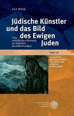 Jüdische Künstler und das Bild des Ewigen Juden von Weik,  Lea