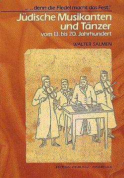 Jüdische Musikanten und Tänzer vom 13. bis 20. Jahrhundert von Salmen,  Walter