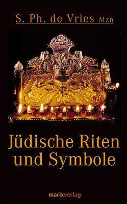 Jüdische Riten und Symbole von Tilly,  Michael, Vries,  Simon Philip de