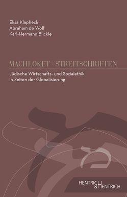 Jüdische Wirtschafts- und Sozialethik im Zeichen der Globalisierung von Blickle,  Karl-Hermann, de Wolf,  Abraham, Klapheck,  Elisa